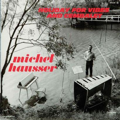 HAUSSER Michel. Lot de deux vinyles : Holiday...