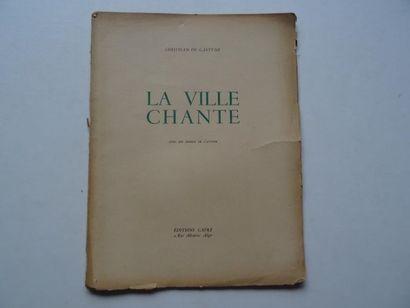 «La ville chante», Christian de Gastyne;...