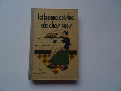 «La bonne cuisine de chez nous», Mme. Germaine;...