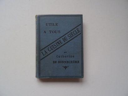 «La cuisine du siècle utile à tous», Catherine...