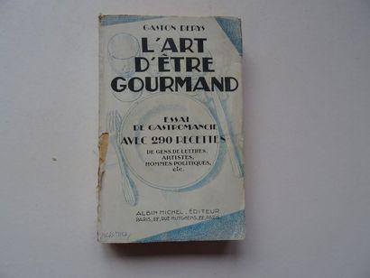 «L'art d'être gourmand», Gaston Dérys;...