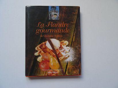 «La Flandre gourmande», Ghislaine Arabian;...