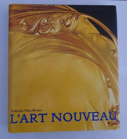 « L'Art Nouveau», Gabriele Fahr-Becker; Ed. Könemann, sans date, 428 p. (jaquette...