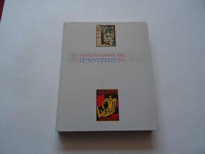 «Figure moderne: L'Expressionnisme en Allemagne1905-1914»,...