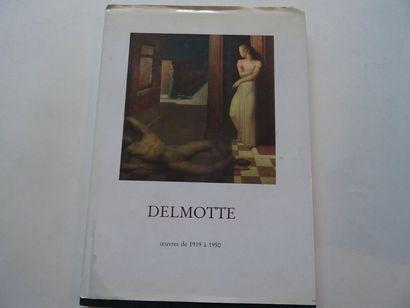 «Marcel Delmotte: Œuvres de 1919 à 1950»,...