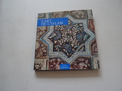 «L'art de l'Islam», Nurhan Atasoy, Afif...