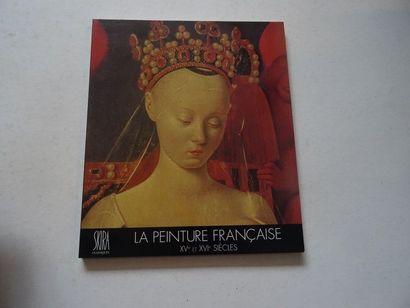 «La peinture Française: XV ième et XVI...