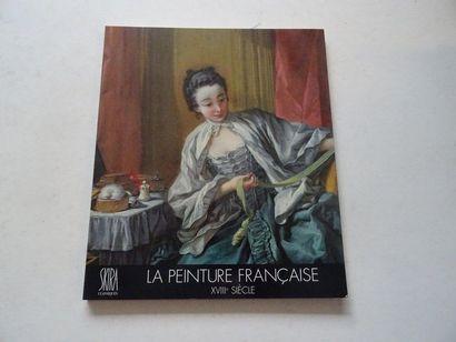 «La peinture Française: XVIII ième siècle»,...