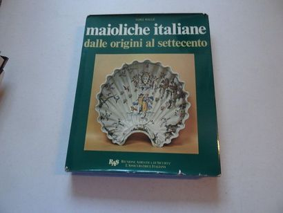 «Maioliche italiane dalle origini al settecento»,...