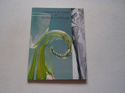 «L'aventure du cristal et du verre en Wallonie»,...