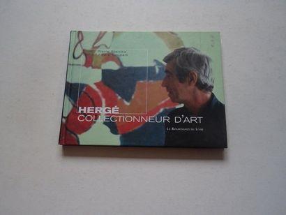«Hergé, collectionneur d'art», Pierre Sterckx,...