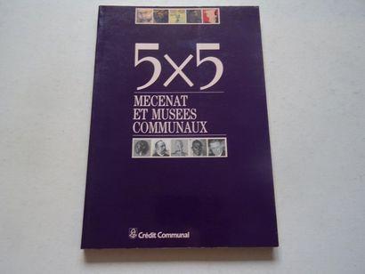 «5X5: Mécénat et musées communaux», [catalogue...