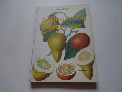 «L'illustration botanique», William Wheeler;...