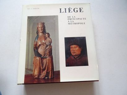 «Liège, de la principauté», Prof. J. Lejeune;...