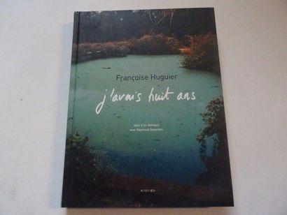 «J'avais huit ans», Françoise Huguier;...