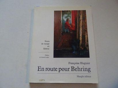 «En route pour Behring», Françoise Huguier;...