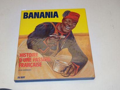 «Banania: Histoire d'une passion Française»,...