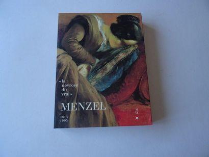 «Menzel1815-1905 : La névrose du vrais»,...
