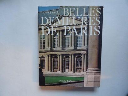 «Belles demeures de Paris 16ème 19ème siècle»,...
