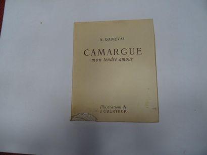 «Camargue mon tendre amour», A. Ganeval;...