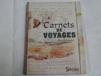«Carnets de voyages», Farid Abdelouahab;...