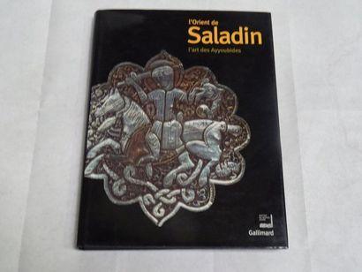 «L'orient de Saladin: L'art des Ayyoubides»,...