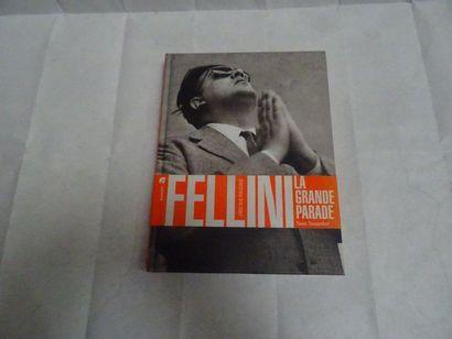 «Felini: La grande parade», [catalogue...