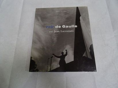 «Voir De Gaulle», Jean Lacouture; Ed....