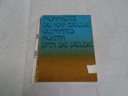 «Pionniers du XXème siècle: Guimard, Horta,...
