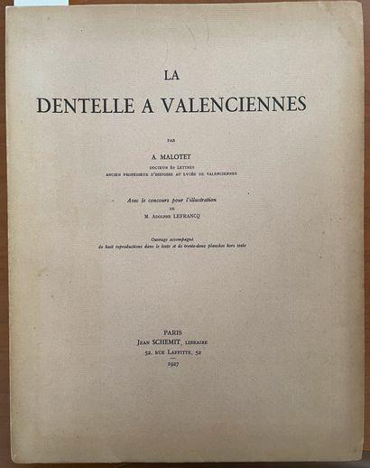 A. MALOTET, La dentelle de Valenciennes,...