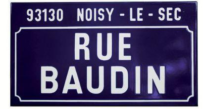PLAQUE NOMINATIVE DE LA RUE BAUDIN, NOISY-LE-SEC...