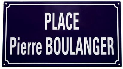 PLAQUE NOMINATIVE DE LA PLACE PIERRE BOULANGER...