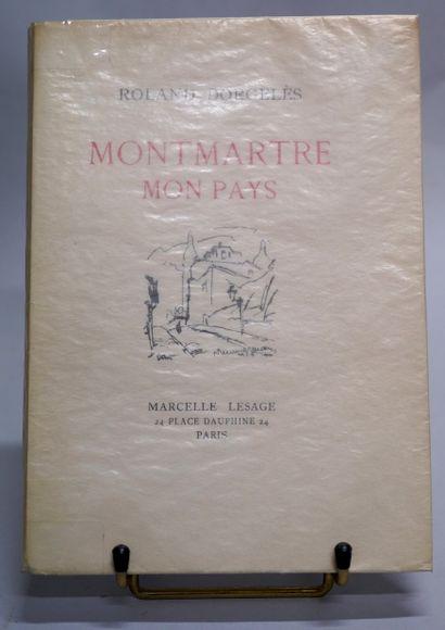 ROLAND DORGELÈS. Montmartre mon pays. Paris,...