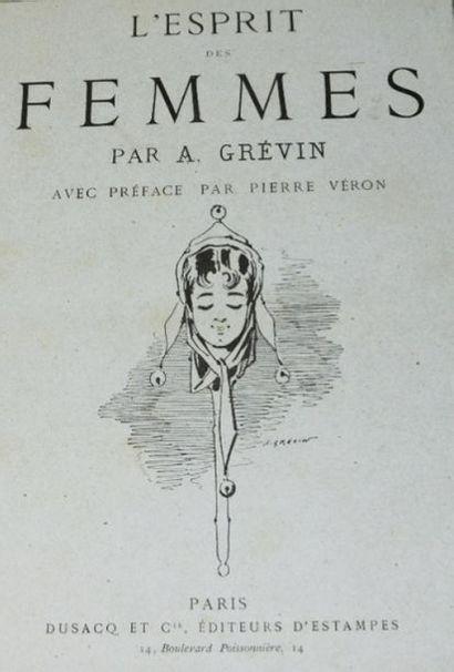 GRÉVIN (Alfred). L'Esprit des Femmes. Avec...