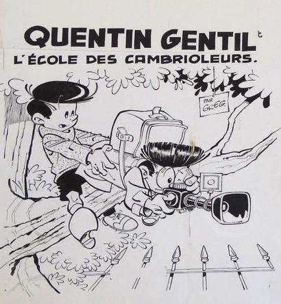 GREG Les As/Quentin Gentil - L'école des cambrioleurs Encre de Chine et gouache blanche...