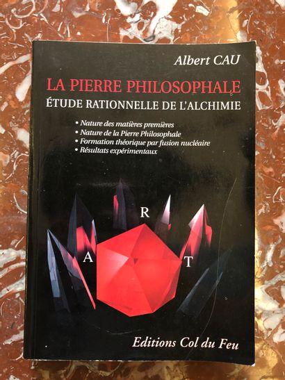 Alchimie - CAU (Albert). La Pierre philosophale,...