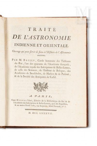 """""""BAILLY (Jean Sylvain) Traité de l'Astronomie Indienne et Orientale. Ouvrage qui..."""