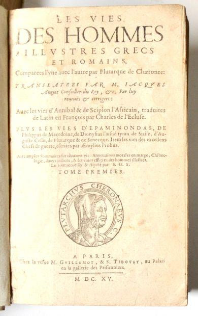 PLUTARQUE. Les Vies des Hommes illustres grecs et romains […] translatées par M....