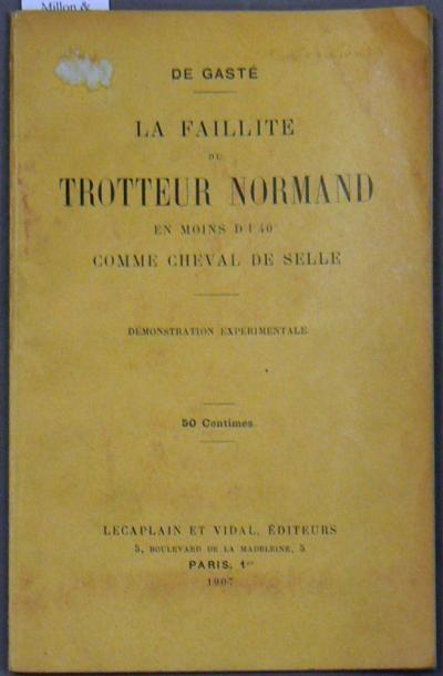 """GASTÉ (Maurice de) La faillite du trotteur normand en moins d'1'40"""" comme cheval..."""