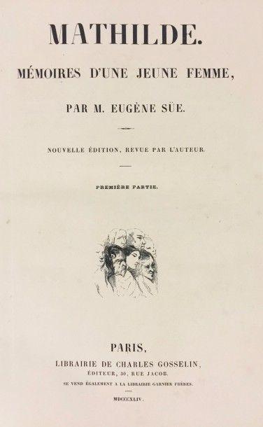 Eugène SÜE (1804 - 1857)  Mathilde, Mémoires d'une jeune femme.  Nouvelle édition,...