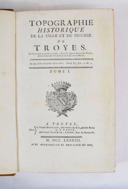 COURTALON-DELAISTRE. Topographie historique de la ville et du diocèse de TROYES....