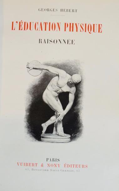 HEBERT (Georges). L'éducation physique raisonnée. Paris, Vuibert & Nony, sd (c....