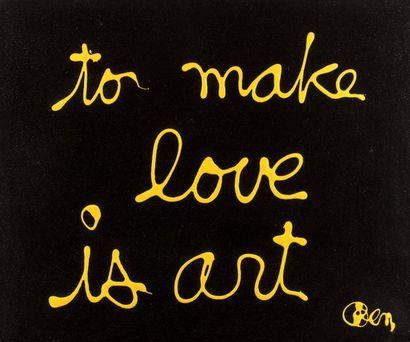 BEN (né en 1935)  To make love is art, 2010...