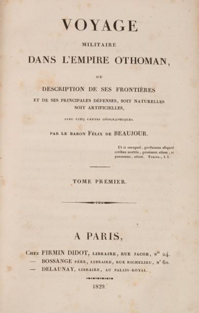 BEAUJOUR (Félix de), Voyage militaire dans l'empire othoman ou Description de ses...