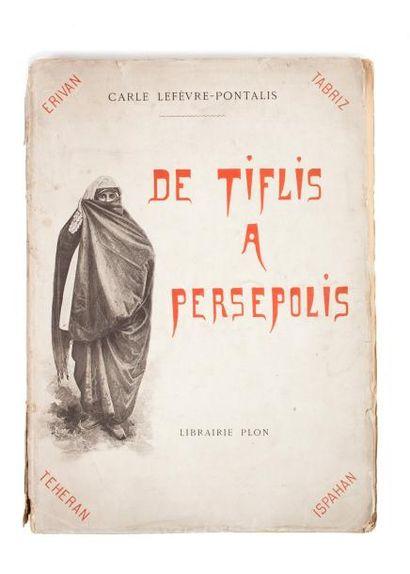 LEFEVRE-PONTALIS (Carle), De Tiflis à Persépolis....
