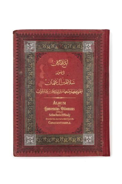 Salâtîn al-Osmân : Album des Souverains ottomans...