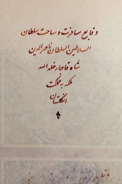 Souvenirs des voyages de Nasir al-Din Shah  Waqai' safarat wa sa'at  Sultân Al-Salâtîn...