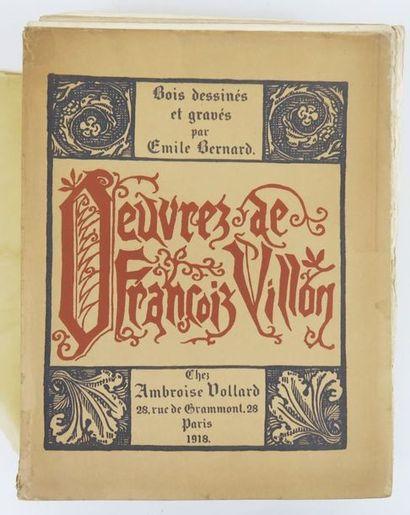 BERNARD (Emile) & VILLON (François). Œuvres. Paris, Ambroise Vollard, 1918.  Fort...