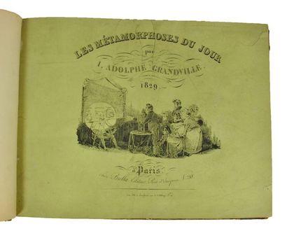 GRANDVILLE (Jean Ignace Isidore Gérard dit). Les Métamorphoses du Jour. Paris, Bulla,...