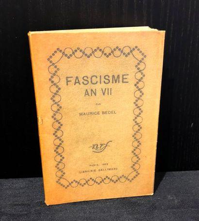 BEDEL (Maurice). Fascisme An VII. Paris,...